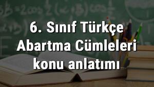 6. Sınıf Türkçe Abartma Cümleleri konu anlatımı