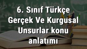 6. Sınıf Türkçe Gerçek Ve Kurgusal Unsurlar konu anlatımı