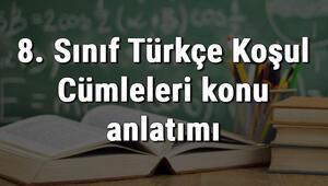 8. Sınıf Türkçe Koşul Cümleleri konu anlatımı