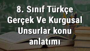 8. Sınıf Türkçe Gerçek Ve Kurgusal Unsurlar konu anlatımı
