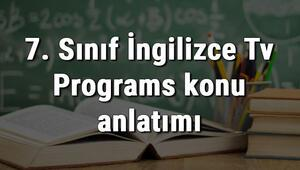 7. Sınıf İngilizce Tv Programs (Televizyon Programları) konu anlatımı