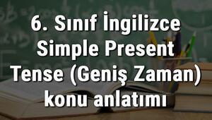 6. Sınıf İngilizce Simple Present Tense (Geniş Zaman) konu anlatımı