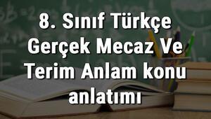 8. Sınıf Türkçe Gerçek Mecaz Ve Terim Anlam konu anlatımı