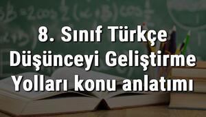 8. Sınıf Türkçe Düşünceyi Geliştirme Yolları konu anlatımı