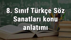 8. Sınıf Türkçe Söz Sanatları konu anlatımı
