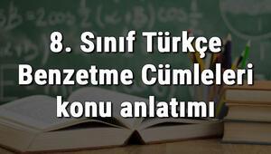 8. Sınıf Türkçe Benzetme Cümleleri konu anlatımı
