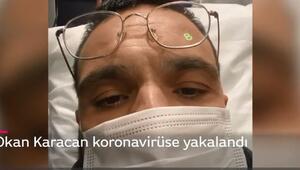 Okan Karacan kimdir, kaç yaşında İşte corona virüse yakalanan Okan Karacanın son durumu