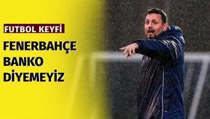 Fenerbahçe Erzurumspora karşı banko diyemeyiz Mesut Bakkalın varlığı önemli...