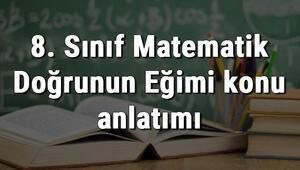 8. Sınıf Matematik Doğrunun Eğimi konu anlatımı