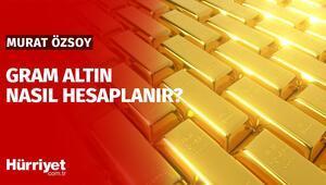 Gram altın nasıl hesaplanır