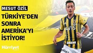 Mesut Özil Türkiyeden sonra Amerikayı istiyor