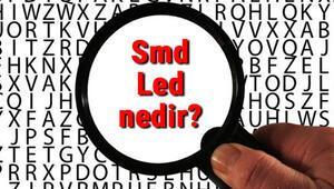 Smd Led nedir ve ne işe yarar Smd Led çeşitleri