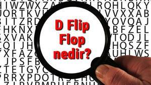 D Flip Flop nedir, ne işe yarar ve nasıl çalışır D Flip Flop özellikleri ve kullanım alanları