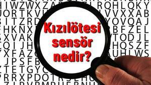 Kızılötesi sensör nedir ve ne işe yarar Kızılötesi sensör kullanım alanları