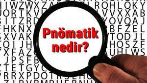 Pnömatik nedir, ne işe yarar ve nerelerde kullanılır Pnömatik hakkında bilgi