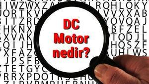 DC Motor nedir DC Motor çalışma prensibi nasıldır DC motor çeşitleri ve özellikleri