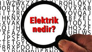 Elektrik nedir Elektrik nasıl oluşur ve üretilir
