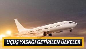 Uçuşlar yasaklandı mı, hangi ülkelere uçuşlar durduruldu Bir ülke daha eklendi İşte yurt dışı uçuş yasağı olan ülkeler