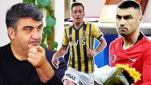 Ümit Özat: Fenerbahçede Mesut Özil Alex etkisi yapmaz, Burak Yılmazı seviyorum ama...