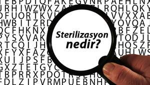 Sterilizasyon nedir, neden ve nasıl kullanılır