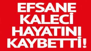 Acı haber az önce geldi Türk futbolunun efsane ismi hayatını kaybetti
