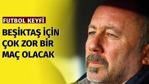 Tolga Kuru: Beşiktaş için çok zor bir maç olacak