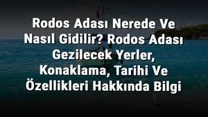Rodos Adası Nerede Ve Nasıl Gidilir Rodos Adası Gezilecek Yerler, Konaklama, Tarihi Ve Özellikleri Hakkında Bilgi