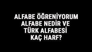 Alfabe - Alfabe nedir ve Türk alfabesi kaç harf Türkçe alfabe harfleri sırası ve tablosu