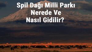 Spil Dağı Milli Parkı Nerede Ve Nasıl Gidilir Spil Dağı Milli Parkı Konaklama, Kamp, Giriş Ücreti Ve Özellikleri Hakkında Bilgi