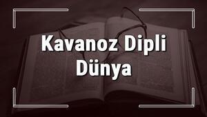 Kavanoz Dipli Dünya atasözünün anlamı ve örnek cümle içinde kullanımı (TDK)