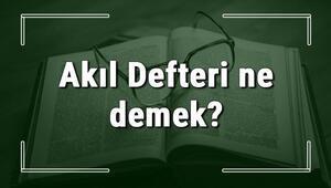 Akıl Defteri ne demek Akıl Defteri deyiminin anlamı ve cümle içinde örnek kullanımı (TDK)