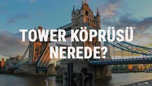 Tower Köprüsü Nerede Tower Köprüsü Tarihi, Hikayesi Ve Özellikleri Hakkında Bilgi