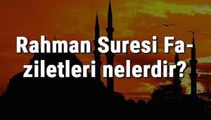Rahman Suresi Faziletleri nelerdir Rahman Suresi okumanın faydaları ve sırları