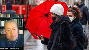 Son dakika... Meteoroloji İstanbul için saat verdi Prof. Dr. Orhan Şen gün gün sayıp uyardı
