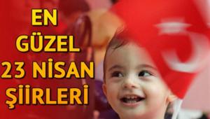 23 Nisan şiirleri için seçenekler İşte en güzel 23 Nisan Ulusal Egemenlik ve Çocuk Bayramı şiirleri
