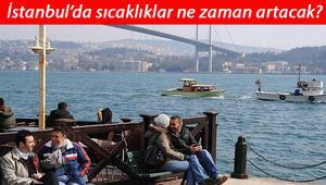 Meteoroloji tarih verdi İstanbul'da sıcaklıklar 20 dereceye ulaşacak