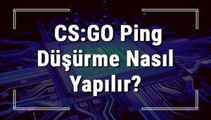 CS:GO ping düşürme işlemi nasıl yapılır Counter Strike Go Ping düşürme yöntemleri