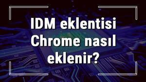 IDM eklentisi Chrome nasıl eklenir IDM eklentisini Chrome ekleme işlemi