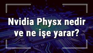 Nvidia Physx nedir ve ne işe yarar Nvidia Physx yapılandırması hakkında bilgi