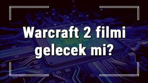 Warcraft 2 filmi gelecek mi Warcraft 2 neden çıkmayacak Warcraft 2 filmi hakkında merak edilenler
