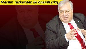 Masum Türkerden iki önemli çıkış