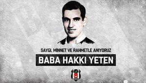 Beşiktaş, vefatının 32. yıl dönümünde Baba Hakkıyı andı
