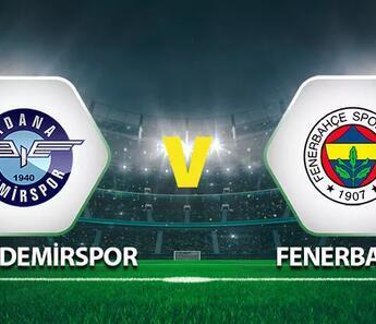 Adanademirspor Fenerbahçe maçı ne zaman, saat kaçta, hangi kanalda?