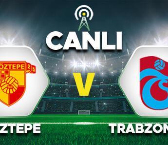 Canlı Anlatım: Göztepe Trabzonspor maçı