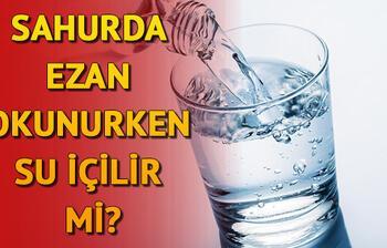 Sahurda ezan okunurken su içilir mi? Diyanet İşleri Başkanlığı açıkladı