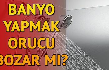 Banyo yapmak orucu bozar mı? Oruçluyken duş alınır mı?