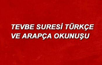 Tevbe Suresi Oku - Tevbe Suresi anlamı, tefsiri, Türkçe ve Arapça okunuşu (Diyanet Meali)