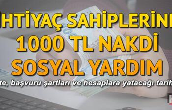 1000 TL yardım kimlere ne zaman verilecek? Sosyal yardım başvuru formu var mı?