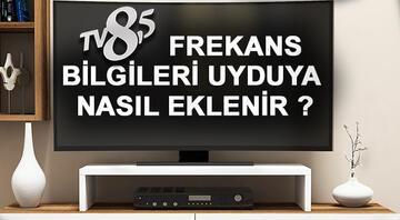 TV 8,5 frekans bilgileri uyduya nasıl eklenir