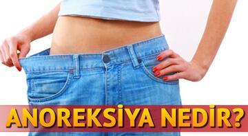 Anoreksiya hastalığı yeniden gündemde Anoreksiya nedir